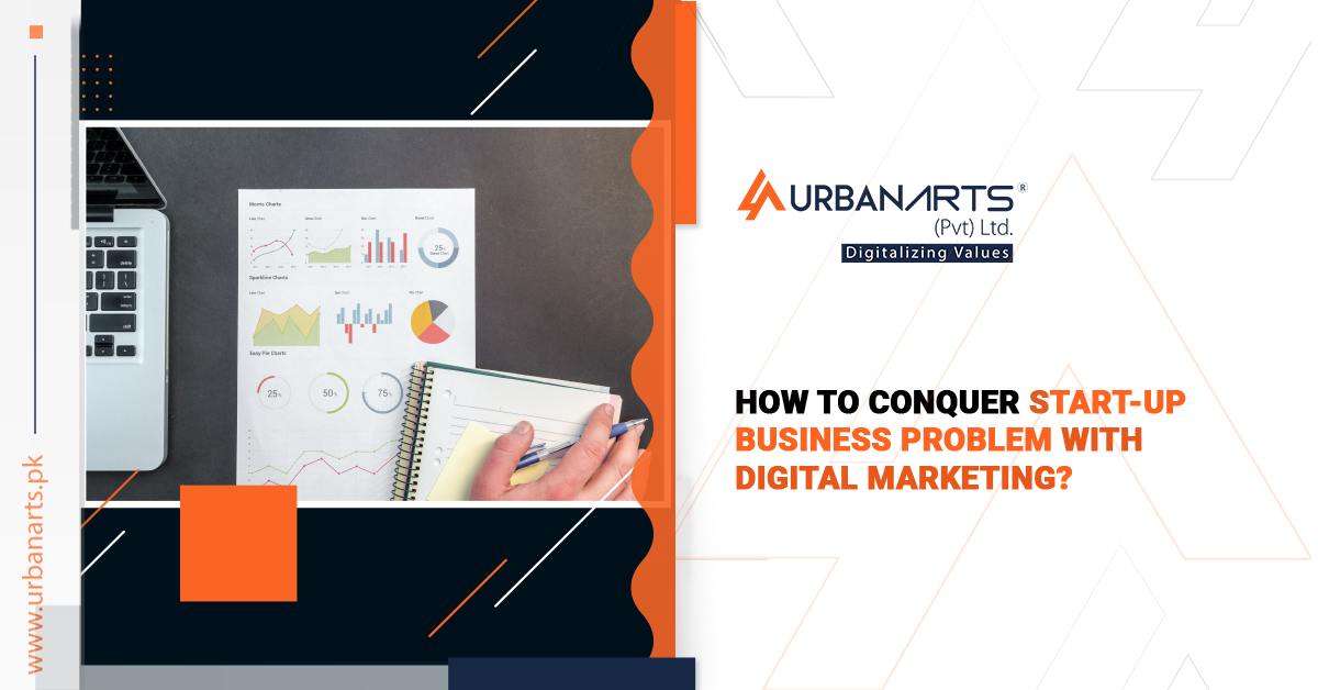 How to Conquer Start-Up Business Problem with Digital Marketing?