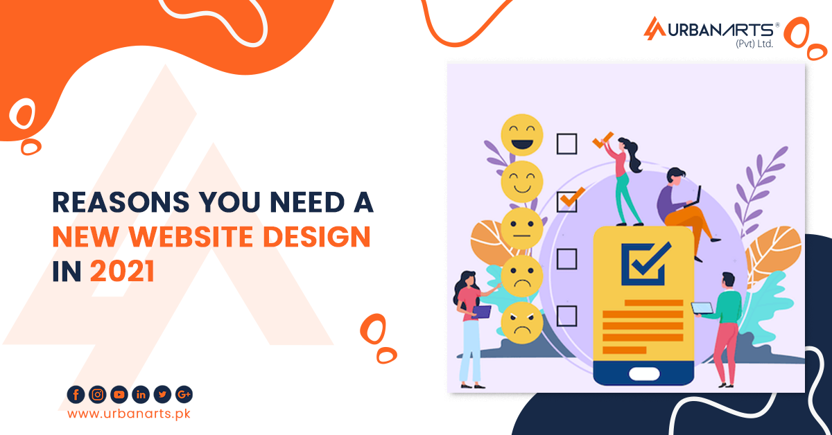 REASONS YOU NEED A NEW WEBSITE DESIGN IN 2021
