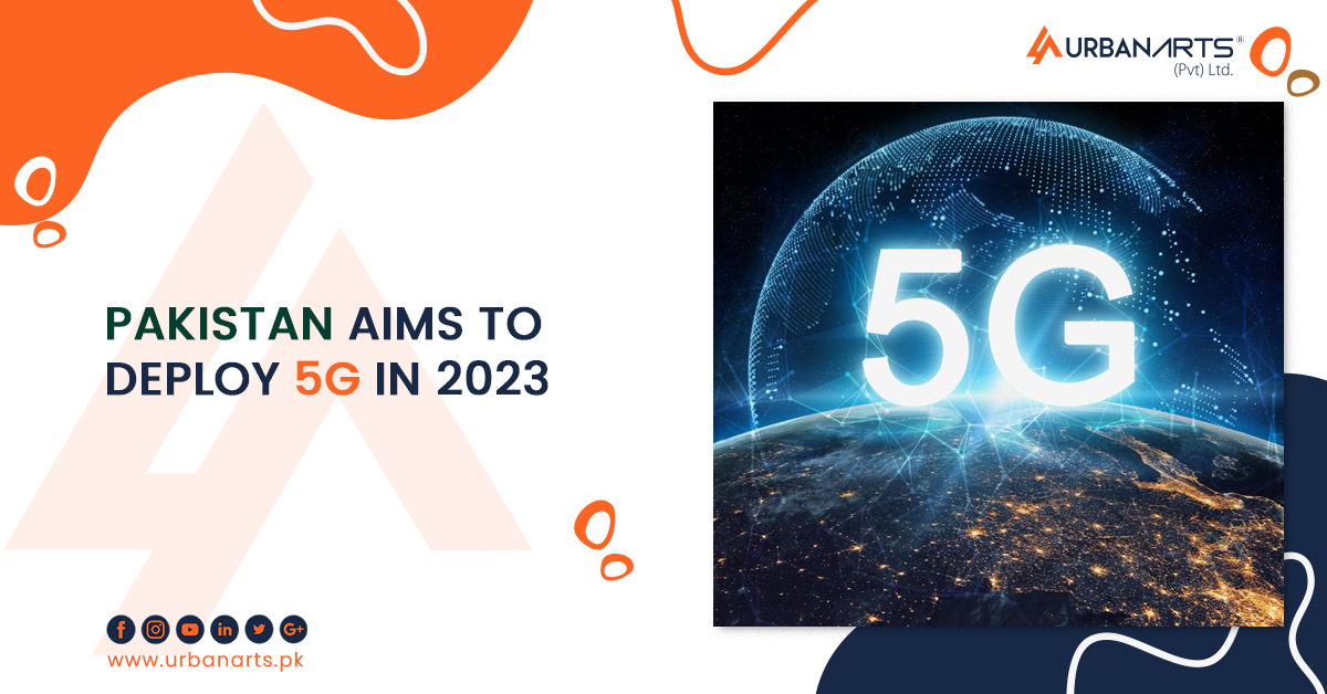 Pakistan Aims to Deploy 5G in 2023