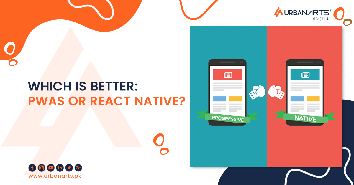 Which is better: PWAs or React Native?